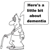 Here's a little bit about dementia