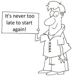 """Man holding sign, """"It's never too late to start again"""""""