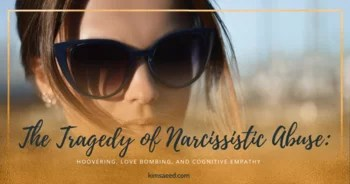 The Tragedy of Narcissistic Abuse: Hoovering, Love Bombing, and Cognitive Empathy