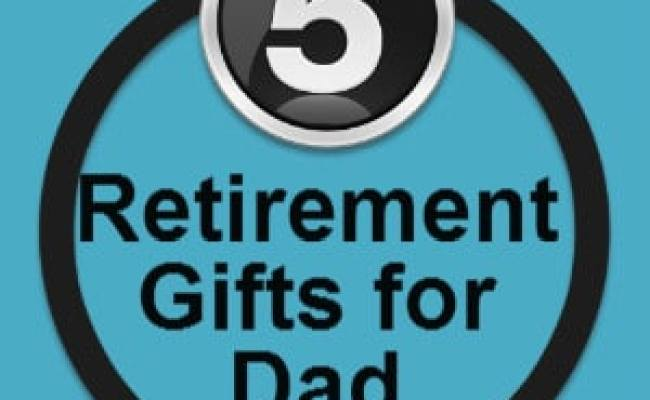 Retirement Gifts For Dad Home Ideas