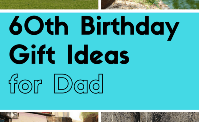 60th Birthday Gifts For Dad Cute766