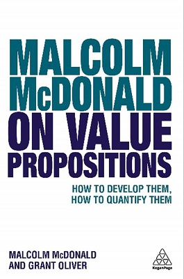 Malcolm McDonald on value propositions – How to develop them, how to quantify them