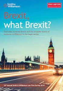 "Research report: 24th Annual Smith & Williamson Law Firm Survey 2018 ""Brexit, what Brexit?"""