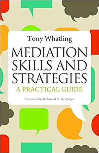 Book Review: Mediation skills and strategies – A practical guide by Tony Whatling