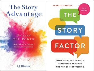 Storytelling book reviews: The Story Advantage by LJ Bloom and The Story Factor by Annette Simmons