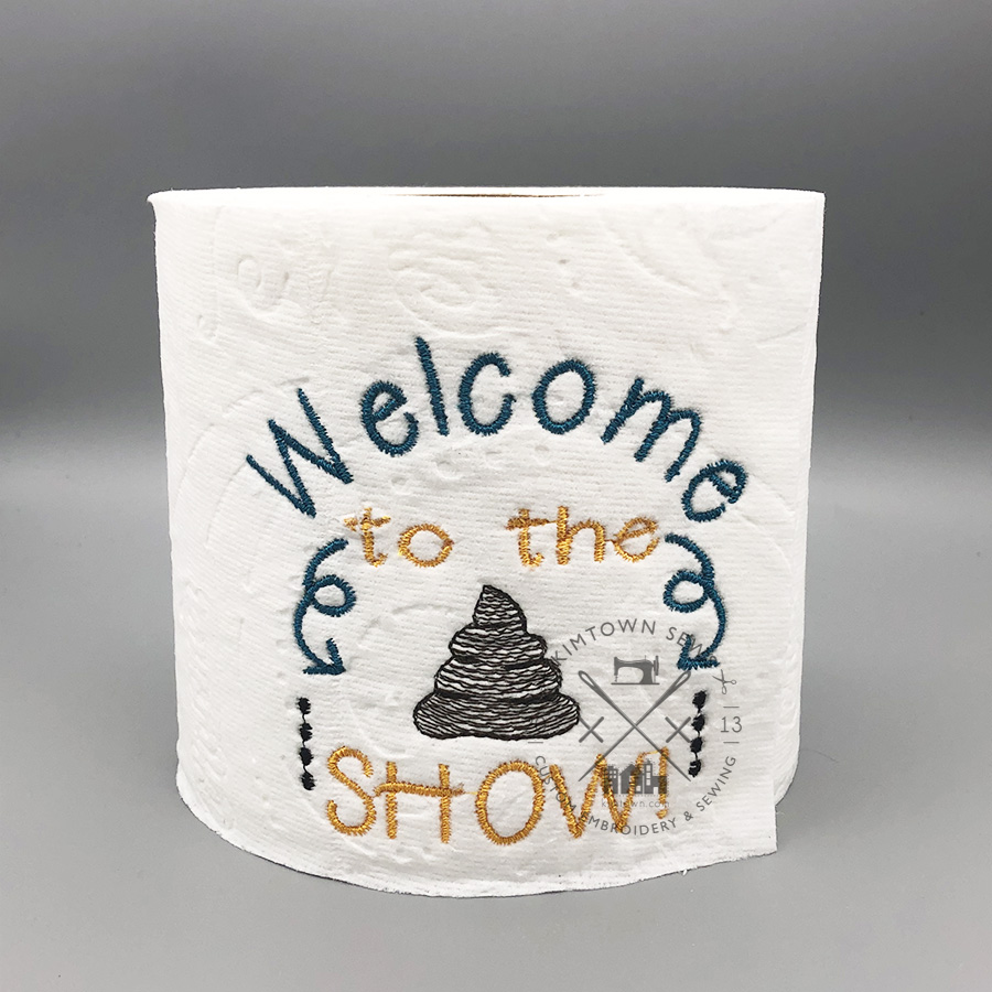 Welcome to the Sh!t Show – Embroidered Toilet Paper