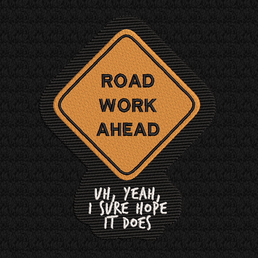 Road Work Ahead – Viral Video Embroidery Design