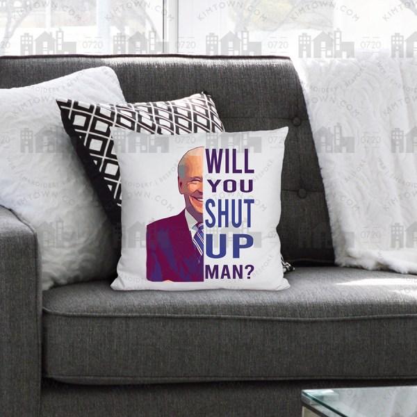 Will You Shut Up Man - Joe Biden Quote Graphic Design