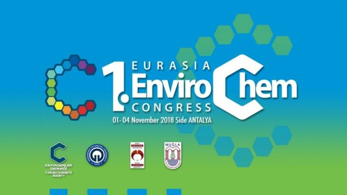 b9a00 1.eurasia environmental chemistry congress 01 04 kasc4b1m 2018 tarihlerinde antalyae28099da dc3bczenlenecek e1538130174441