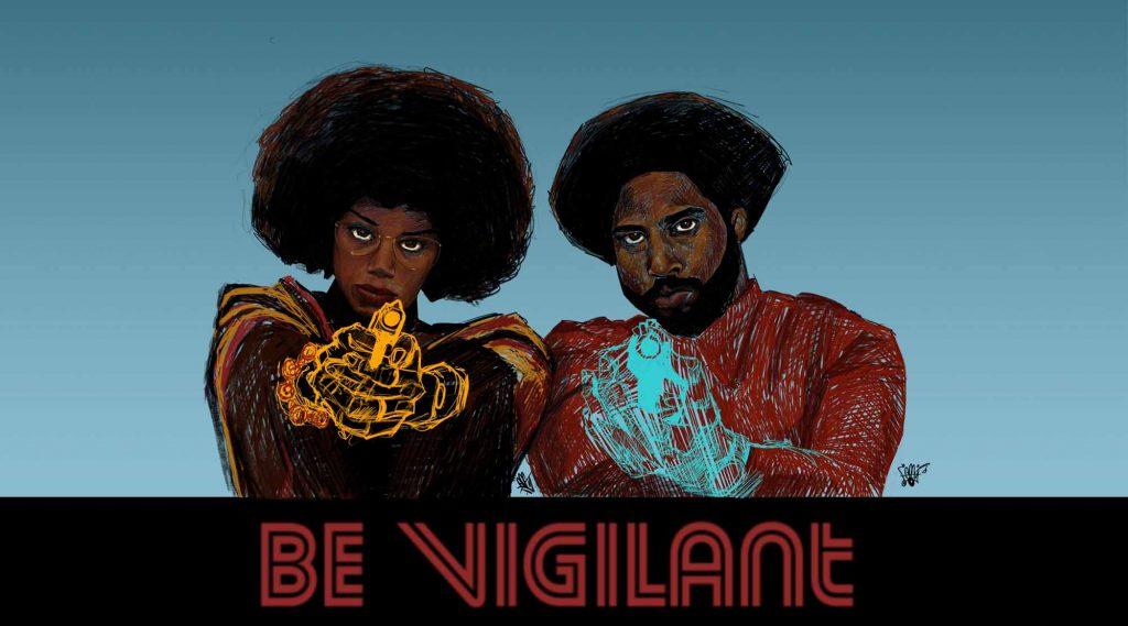 Be Vigilant / BlackkKlansman Poster