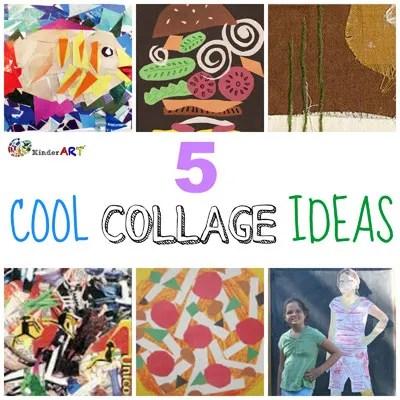 Cool Collage Ideas KinderArt