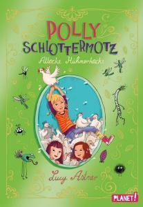 Buch Polly Schlottermotz Band 3 Attacke Hühnerkacke