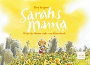 Kinderbuch Tod Mutter, Kinderbuch zum Thema Tod, wenn die Mutter gestorben ist