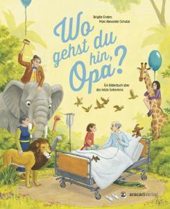 Kinderbuch zum Thema Tod, Kinderbuch Tod Opa, Wo gehst du hin Opa