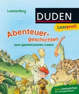 Duden Leseprofi - Abenteuergeschichten zum gemeinsamen Lesen