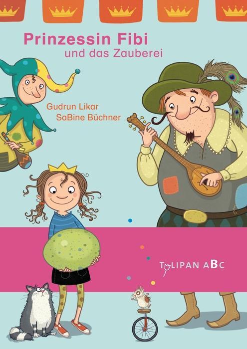 Prinzessin Fibi und das Zauberei ein Erstlesebuch vom Tulipan Verlag