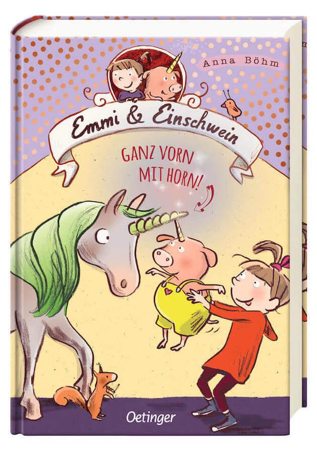 Emmi und Einschwein Band 3: Ganz vorn mit Horn!