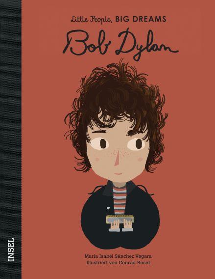 Little People BIG DREAMS Bob Dylan, Biografie für Kinder
