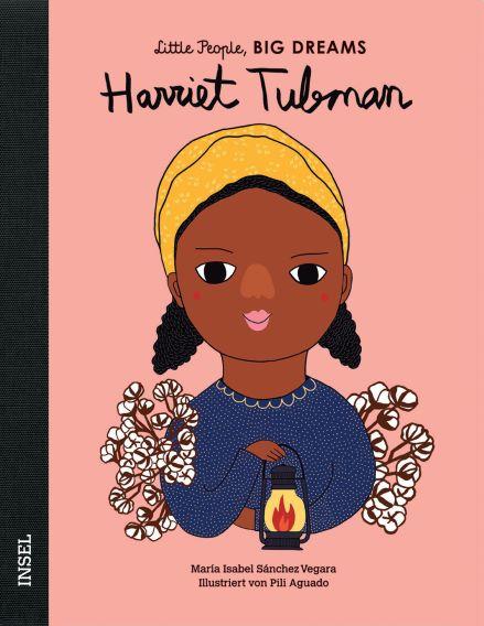 Little People BIG DREAMS Harriet Tubman, Biografie für Kinder