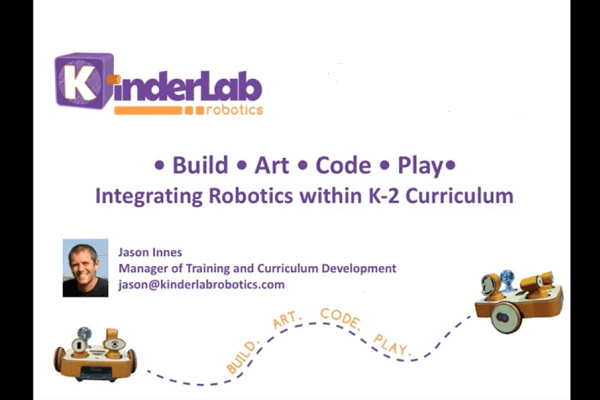 Build. Art. Code. Play. Integrating Robotics within K- 2 Curriculum Webinar