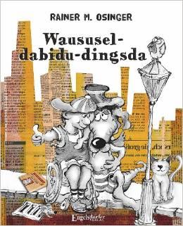 Rainer M. Osinger: Der Waususel-dabidu-dingsda