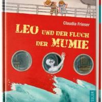 Claudia Frieser: Leo und der Fluch der Mumie