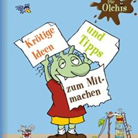Erhard Dietl: Die Olchis. Krötige Ideen und Tipps zum Mitmachen