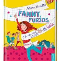 Ariane Grundies: Fanny Furios. Ich bin mal schnell die Welt retten