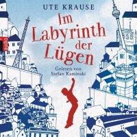 Ute Krause: Im Labyrinth der Lügen