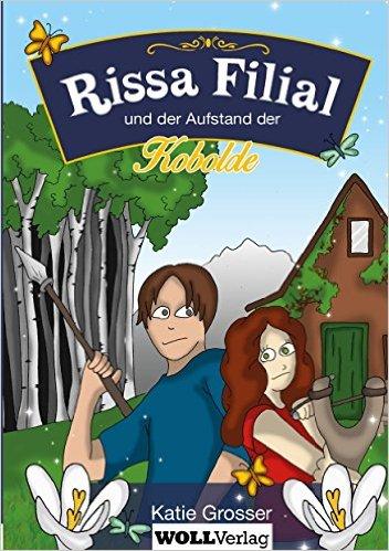 Katie Grosser: Rissa Filial und der Aufstand der Kobolde