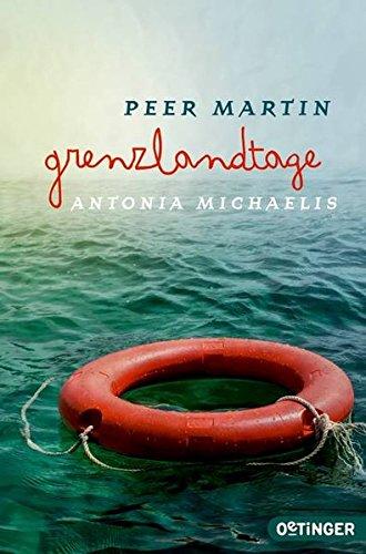 Peer Martin, Antonia Michaelis: grenzlandtage