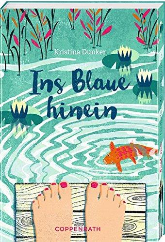 Kristina Dunker: Ins Blaue hinein