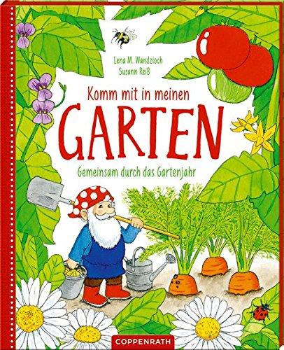 Lena M. Wandzioch, Susann Reiß: Komm in meinen Garten. Gemeinsam durchs Gartenjahr