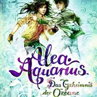 Tanya Stewner: Alea Aquarius 3. Das Geheimnis der Ozeane