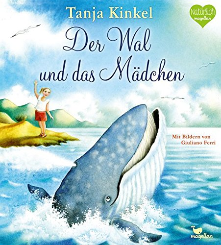 Tanja Kinkel: Der Wal und das Mädchen