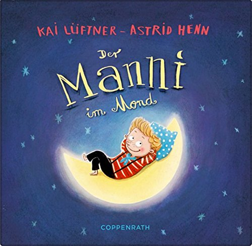 Kai Lüftner, Astrid Henn: Der Manni im Mond
