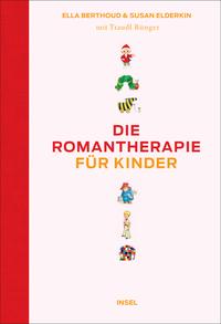 Ella Berthoud, Susan Elderkin: Romantherapie für Kinder