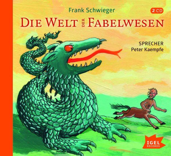 Frank Schwieger: Die Welt der Fabelwesen