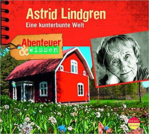 Astrid Lindgren. Eine kunterbunte Welt