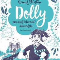 Enid Blyton: Dolly. Neu auf Internat Möwenfels