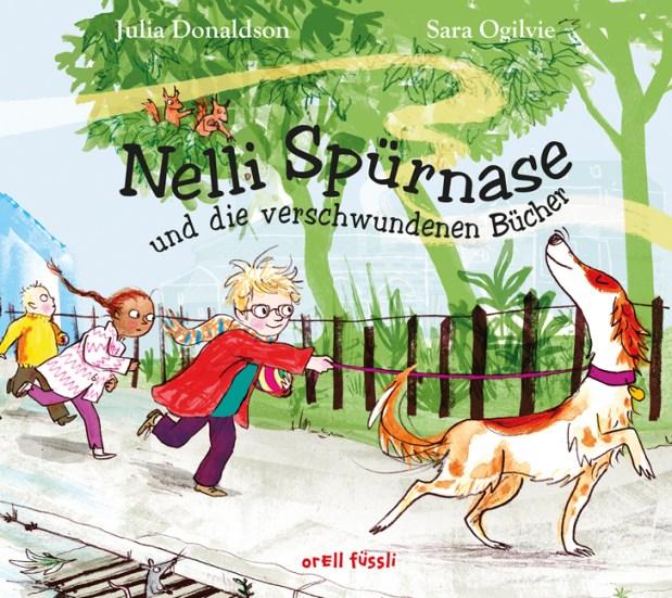 Julia Donaldson, Sara Ogilvie: Nelli Spürnase und die verschwundenen Bücher