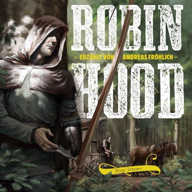 Birge Tetzner: Robin Hood