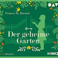 Frances H. Burnett: Der geheime Garten (Hörspiel)