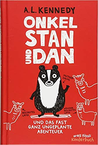 A. L. Kennedy: Onkel Stan und Dan und das fast ungeplante Abenteuer