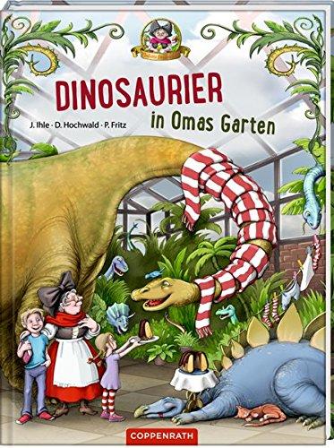 J. Ihle, D. Hochwald, P. Fritz: Dinosaurier in Omas Garten