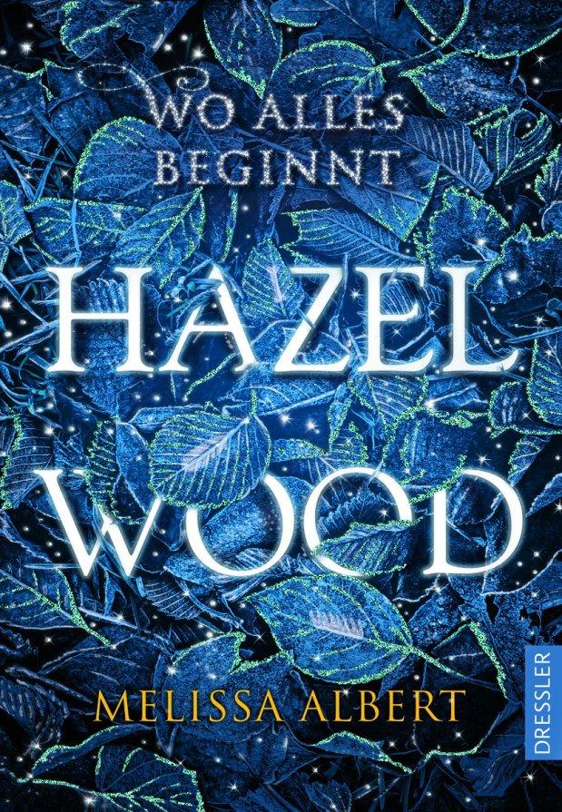 Melissa Albert: Hazel Wood. Wo alles beginnt