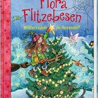 Eleni Livanios: Flora Flitzebesen. Winterzauber im Hexendorf