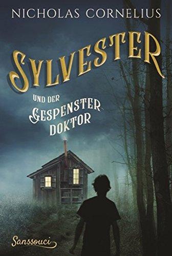Nicholas Cornelius: Sylvester und der Gespensterdoktor