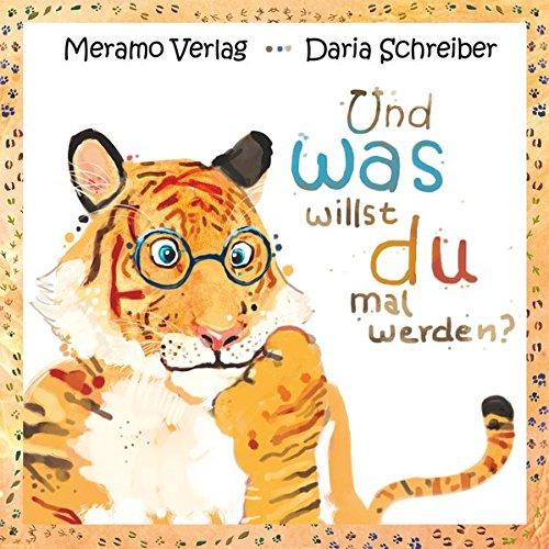 Daria Schreiber: Und was willst du mal werden?