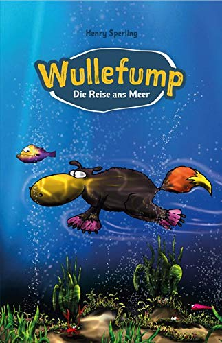 Henry Sperling: Wullefump. Die Reise ans Meer